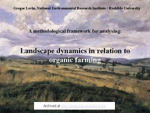 Gregor Levin National Environmental Research Institute Roskilde University