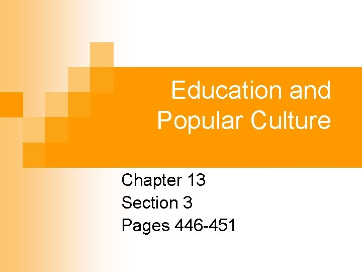 Education and Popular Culture Chapter 13 Section 3