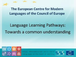The European Centre for Modern Languages of the