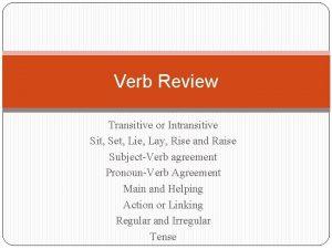 Verb Review Transitive or Intransitive Sit Set Lie