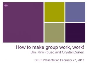 How to make group work work Drs Kim
