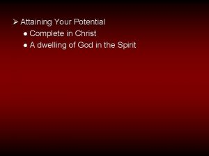 Attaining Your Potential Complete in Christ A dwelling