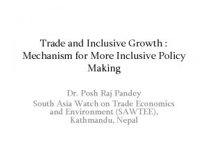 Trade and Inclusive Growth Mechanism for More Inclusive