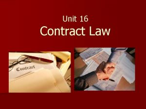 Unit 16 Contract Law Functions of Contract law