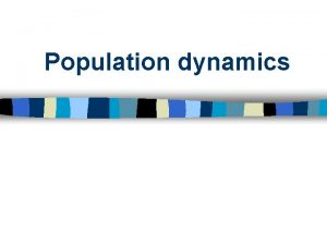 Population dynamics Exponential Growth Exponential growth of a