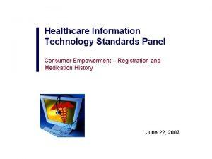 Healthcare Information Technology Standards Panel Consumer Empowerment Registration