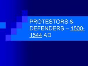 PROTESTORS DEFENDERS 15001544 AD Social political ecclesiastical conditions