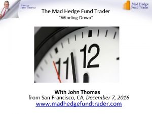 The Mad Hedge Fund Trader Winding Down With