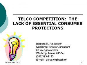 TELCO COMPETITION THE LACK OF ESSENTIAL CONSUMER PROTECTIONS
