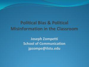 Political Bias Political Misinformation in the Classroom Joseph