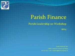 Parish Finance Parish Leadership 101 Workshop 2014 Stuart