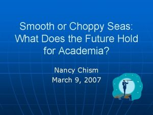 Smooth or Choppy Seas What Does the Future