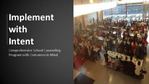 Implement with Intent Comprehensive School Counseling Program with
