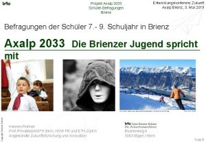 Projekt Axalp 2033 SchlerBefragungen Brienz Entwicklungskonferenz Zukunft Axalp