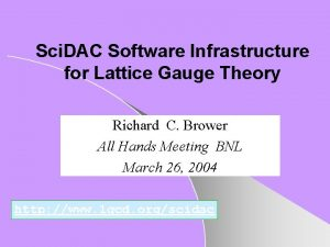 Sci DAC Software Infrastructure for Lattice Gauge Theory