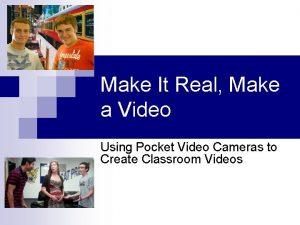 Make It Real Make a Video Using Pocket
