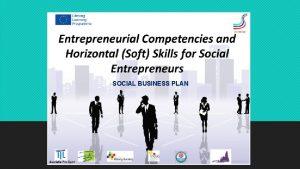 SOCIAL BUSINESS PLAN SOCIAL BUSINESS Social enterprise is