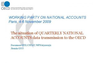 WORKING PARTY ON NATIONAL ACCOUNTS Paris 4 6