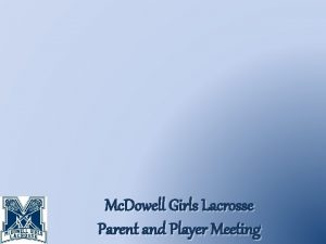 Mc Dowell Girls Lacrosse Parent and Player Meeting