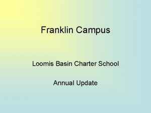 Franklin Campus Loomis Basin Charter School Annual Update