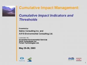 Cumulative Impact Management Cumulative Impact Indicators and Thresholds
