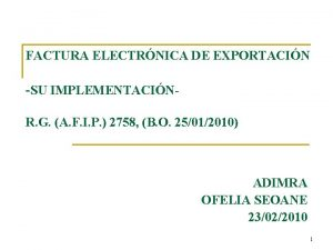 FACTURA ELECTRNICA DE EXPORTACIN SU IMPLEMENTACINR G A