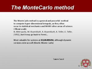 The Monte Carlo method The Monte Carlo mehod
