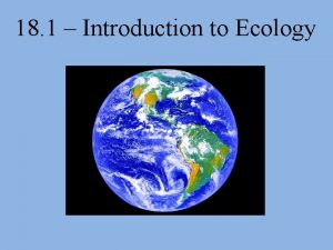 18 1 Introduction to Ecology ecology the study