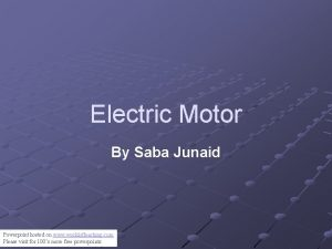 Electric Motor By Saba Junaid Powerpoint hosted on