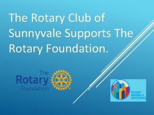 The Rotary Club of Sunnyvale Supports The Rotary