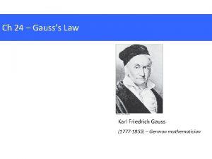 Ch 24 Gausss Law Karl Friedrich Gauss 1777