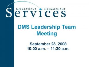 DMS Leadership Team Meeting September 23 2008 10