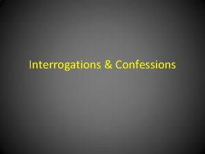 Interrogations Confessions Fifth Amendment No person shall be