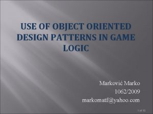 USE OF OBJECT ORIENTED DESIGN PATTERNS IN GAME