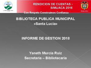 RENDICION DE CUENTAS SIMIJACA 2016 Con Respeto Construimos