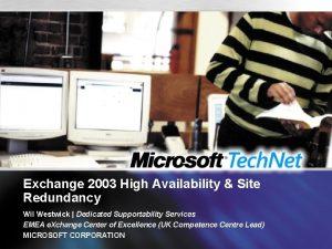 Exchange 2003 High Availability Site Redundancy Wil Westwick