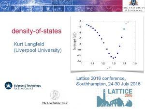 densityofstates Kurt Langfeld Liverpool University Lattice 2016 conference