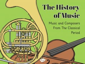 The Classical Music Period This period of music