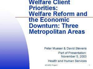 Welfare Client Priorities Welfare Reform and the Economic