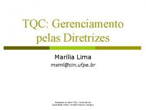 TQC Gerenciamento pelas Diretrizes Marlia Lima msmlcin ufpe
