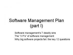 Software Management Plan part I Software managements 7