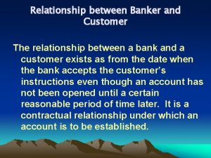 Relationship between Banker and Customer The relationship between