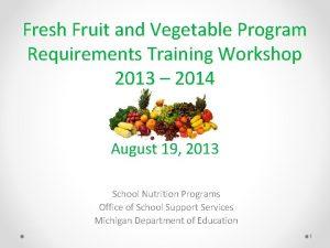 Fresh Fruit and Vegetable Program Requirements Training Workshop