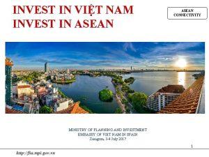 INVEST IN VIT NAM INVEST IN ASEAN CONNECTIVITY
