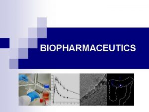BIOPHARMACEUTICS Pharmacokinetics of Drug Absorption firstOrder Absorption Model