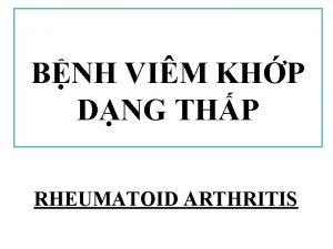 BNH VIM KHP DNG THP RHEUMATOID ARTHRITIS MC