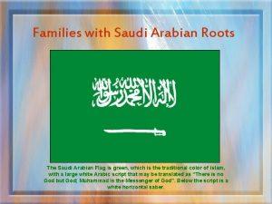 Families with Saudi Arabian Roots The Saudi Arabian