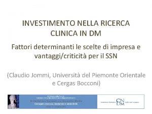 INVESTIMENTO NELLA RICERCA CLINICA IN DM Fattori determinanti