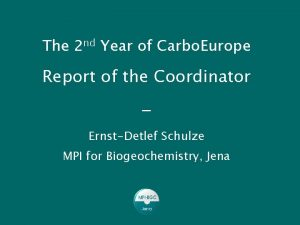 The 2 nd Year of Carbo Europe Report