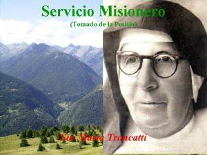 Servicio Misionero Tomado de la Positio Sor Mara